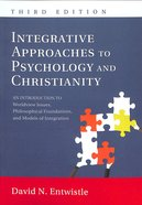 Integrative Approaches to Psychology and Christianity: An Introduction to Worldview Issues, Philosophical Foundations & Models of Integration (3rd Edi Paperback