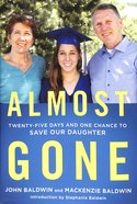 Almost Gone: Twenty-Five Days and One Chance to Save Our Daughter Hardback