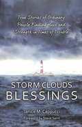 Storm Clouds of Blessings: True Stories of Everyday People Finding Treasure in the Midst of Loss Paperback