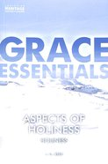 Aspects of Holiness (Grace Essentials Series) Paperback