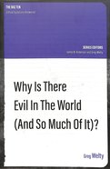 Why is There Evil in the World (And So Much of It?) (The Big Ten: Critical Questions Answered Series)