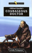 Wilfred Grenfell - Courageous Doctor (Trail Blazers Series) Paperback
