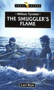 William Tyndale - the Smuggler's Flame (Trail Blazers Series) Paperback