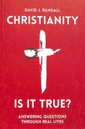 Christianity: Is It True?: Answering Questions Through Real Lives Paperback