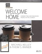 Welcome Home : Connecting and Engaging People in the Church (6 Sessions) (Leader Kit) (Bible Studies For Life Series) Pack