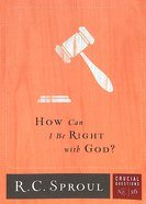 How Can I Be Right With God? (#26 in Crucial Questions Series) Paperback