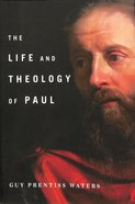 The Life and Theology of Paul Hardback