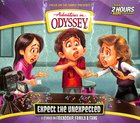 Expect the Unexpected (Adventures In Odyssey Audio Series)