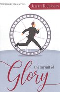 The Pursuit of Glory: Finding Satisfaction in Christ Alone Paperback