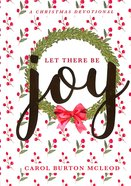 Let There Be Joy: Christmas Devotional Hardback