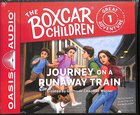 Journey on a Runaway Train (Unabridged, 2 CDS) (#01 in Boxcar Children Great Adventure Audio Series) CD