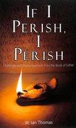 If I Perish, I Perish Paperback