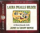 Laura Ingalls Wilder - a Storybook Life (Unabridged, 5 CDS) (Heroes Of History Series) CD