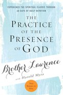 The Practice of the Presence of God: Experience the Spiritual Classic Through 40 Days of Daily Devotions Paperback