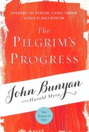 The Pilgrim's Progress: Experience the Spiritual Classic Through 40 Days of Daily Devotions Paperback