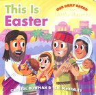 This is Easter (Our Daily Bread For Little Hearts Series) Board Book