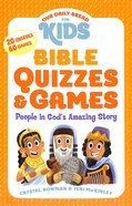 Bible Quizzes & Games: People in God's Amazing Story (Our Daily Bread For Kids Series) Paperback