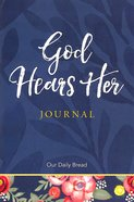 God Hears Her Journal (Coordinates With Popular God Hears Her Womens Devotional) Paperback
