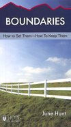 Boundaries: How to Set Them - How to Keep Them (Hope For The Heart Series)