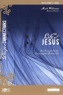 The Life of Jesus (Participant Guide) Paperback