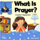 What is Prayer? (Precious Blessings Series)