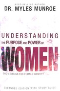 Understanding the Purpose and Power of Women: God's Design For Female Identity Paperback