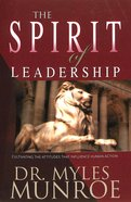 Spirit of Leadership: Cultivating the Attributes That Influence Human Action