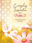 Everyday Inspiration From Psalm 23: A Devotional Journal For Women