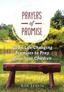 Prayers of Promise: God's Life-Changing Promises to Pray Over Your Children Paperback