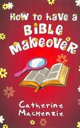 How to Have a Bible Makeover Paperback
