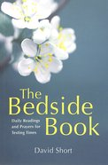 The Bedside Book: Daily Readings and Prayers For Testing Times Paperback