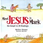 Meet Jesus in Mark: His Gospel in 24 Readings Hardback