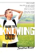 Guide to Knowing God Paperback