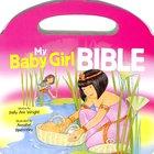 My Baby Girl Bible Hardback