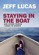 Staying in the Boat: And Other Things I Wish I'd Known Paperback