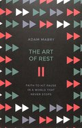 The Art of Rest: Faith to Hit Pause in a World That Never Stops Paperback