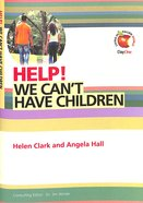 We Can't Have Children (Help! Series (Dayone)) Booklet