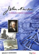 John Newton: Through Many Dangers Paperback
