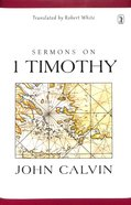 Sermons on 1 Timothy Hardback