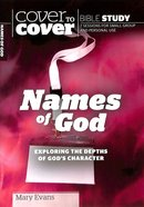 Names of God: Exploring the Depths of God's Character (Cover To Cover Bible Study Guide Series) Paperback