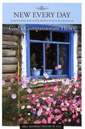 God's Compassionate Heart: 30 Devotions For Older People (New Every Day Devotional Series) Paperback