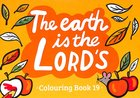 The Earth is the Lord's (#19 in Outline Texts For Colouring Series)