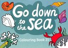 Go Down to the Sea (#21 in Outline Texts For Colouring Series) Paperback