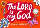 The Lord is My God (#22 in Outline Texts For Colouring Series)