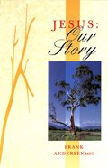 Jesus: Our Story Paperback