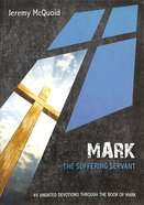 Mark - the Suffering Servant (10 Publishing Devotions Series) Paperback
