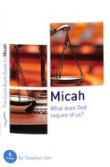 Micah: What Does God Require of Us? (6 Studies) (The Good Book Guides Series) Paperback