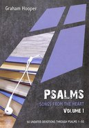 Psalms Volume #01: Songs From the Heart: 50 Undated Devotions Psalms 1-50 (10 Publishing Devotions Series) Paperback