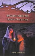 Dealing With Ziz - Spirit of Forgetting (#02 in Strategies For The Threshold Series)