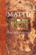 Mattie: Coming of Age in Convict Australia (#01 in Australian Colonial Trilogy Series)